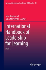 International Handbook of Leadership for Learning. Part 1 + Part