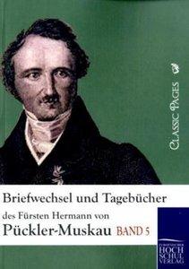 Briefwechsel und Tagebücher des Fürsten Hermann von Pückler-M