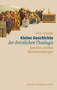 Kleine Geschichte der christlichen Theologie