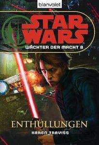Star Wars. Wächter der Macht 08. Enthüllungen