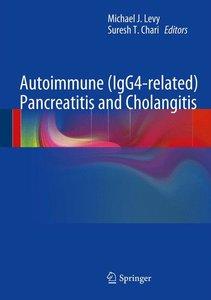 Autoimmune (IgG4-related) Pancreatitis and Cholangitis