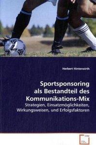 Sportsponsoring als Bestandteil des Kommunikations-Mix