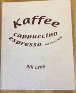 Kaffee, Espresso, Cappuccino und vieles mehr