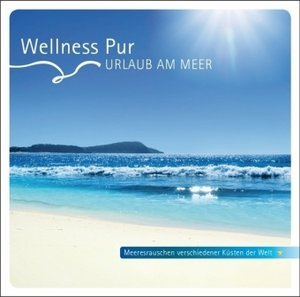 Wellness Pur: Urlaub am Meer
