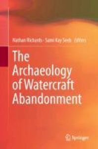 The Archaeology of Watercraft Abandonment