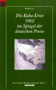Die Kuba-Krise 1962 im Spiegel der deutschen Presse