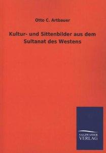 Kultur- und Sittenbilder aus dem Sultanat des Westens