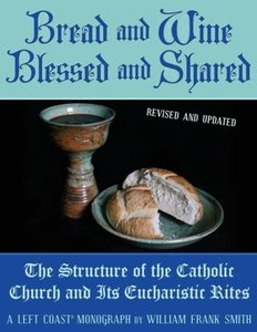Bread and Wine Blessed and Shared