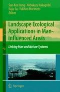 Landscape Ecological Applications in Man-Influenced Areas