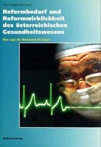 Reformbedarf und Reformwirklichkeit des österreichischen Gesundh