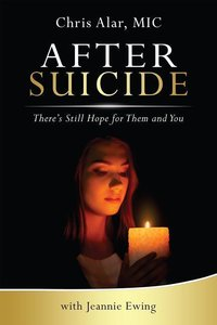 After Suicide: There\'s Still Hope for Them and You