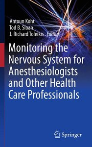 Monitoring the Nervous System for Anesthesiologists and Other He
