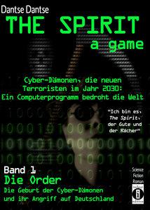 THE SPIRIT, a game. Cyber-Dämonen, die neuen Terroristen im Jahr