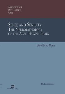 Sense and Senility: The Neuropathology of the Aged Human Brain