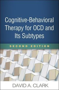 Cognitive-Behavioral Therapy for Ocd and Its Subtypes, Second Ed