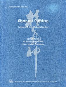 Qigong und Yangsheng: Vorträge der 4. Deutschen Qigong-Tage Bonn