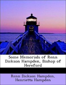 Some Memorials of Renn Dickson Hampden, Bishop of Hereford