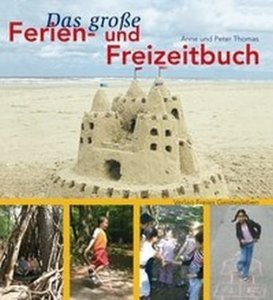 Das grosse Ferien- und Freizeitbuch