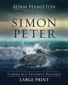 Simon Peter [large Print]: Flawed But Faithful Disciple