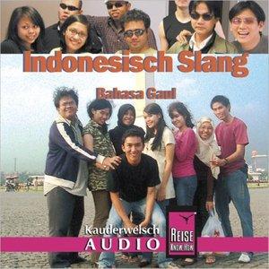 Indonesisch Slang. Kauderwelsch Aussprache Trainer. CD
