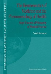 The Hermeneutics of Medicine and the Phenomenology of Health