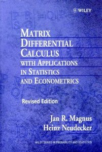 Matrix Differential Calculus with Applications in Statistics and