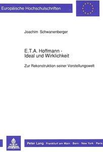 E.T.A. Hoffmann - Ideal und Wirklichkeit