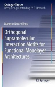 Orthogonal Supramolecular Interaction Motifs for Functional Mono