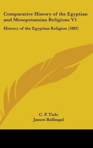 Comparative History Of The Egyptian And Mesopotamian Religions V