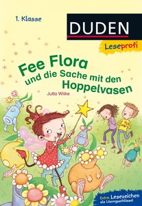 Leseprofi - Fee Flora und die Sache mit den Hoppelvasen, 1. Klas