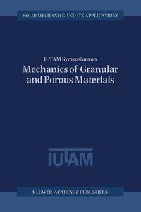 IUTAM Symposium on Mechanics of Granular and Porous Materials