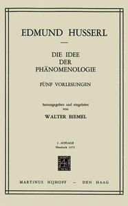 Die Idee Der Phanomenologie: Funf Vorlesungen