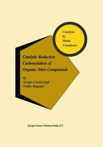 Catalytic Reductive Carbonylation of Organic Nitro Compounds