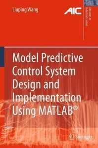 Model Predictive Control System Design and Implementation Using