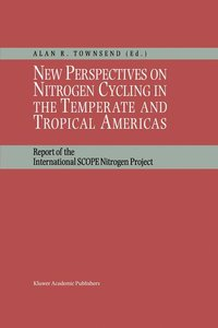 New Perspectives on Nitrogen Cycling in the Temperate and Tropic