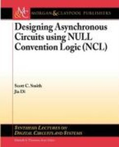 Designing Asynchronous Circuits Using Null Convention Logic (Ncl