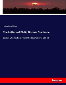 The Letters of Philip Dormer Stanhope