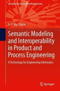 Semantic Modeling and Interoperability in Product and Process En