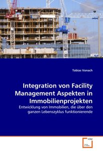 Integration von Facility Management Aspekten in Immobilienprojek