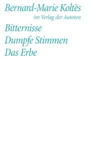 Bitternisse / Dumpfe Stimmen / Das Erbe