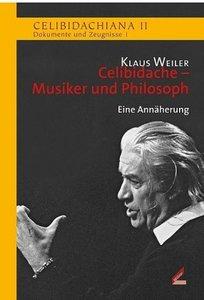 Celibidache - Musiker und Philosoph