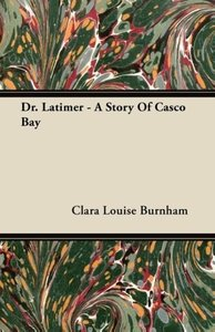 Dr. Latimer - A Story of Casco Bay