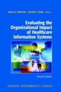 Evaluating the Organizational Impact of Health Care Information
