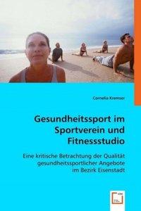 Gesundheitssport im Sportverein und Fitnessstudio