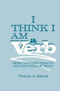 I Think I Am a Verb