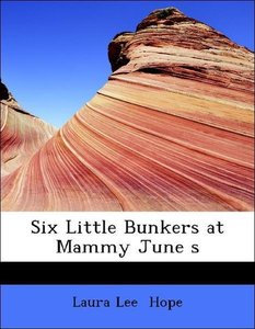 Six Little Bunkers at Mammy June s