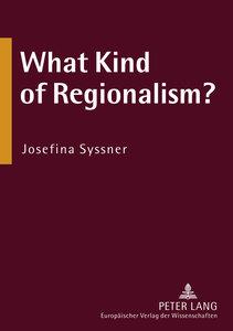 What Kind of Regionalism?