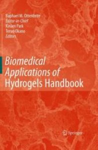 Biomedical Applications of Hydrogels Handbook. 2 Bände