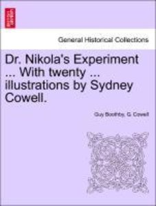 Dr. Nikola's Experiment ... With twenty ... illustrations by Syd