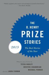O. Henry Prize Stories 2015